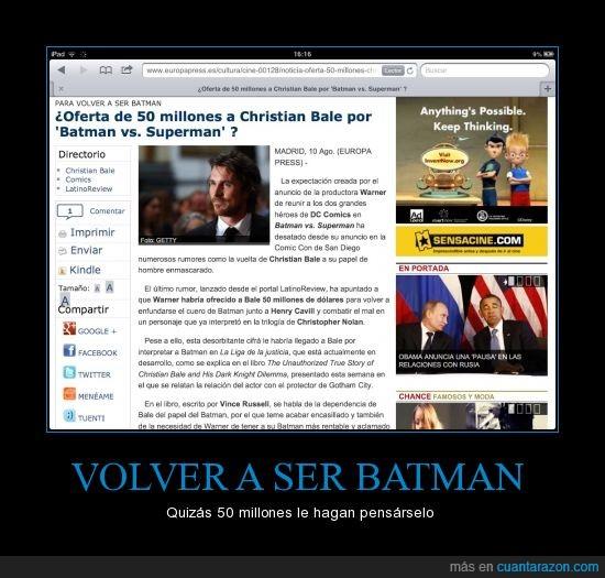 Batman,christian bale,saben que prefiero que el nuevo batman sea josh brolin,sinceramente yo lo quiero ver de vuelta,superman vs batman,ya me estaba haciendo a la idea