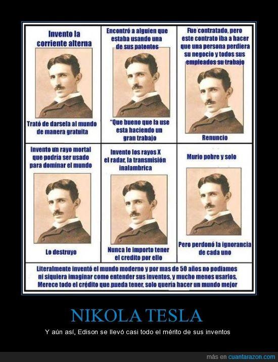 al menos mucho más tarde se reconoció su trabajo,Edison,gran tipo,inventos,pobre,Tesla