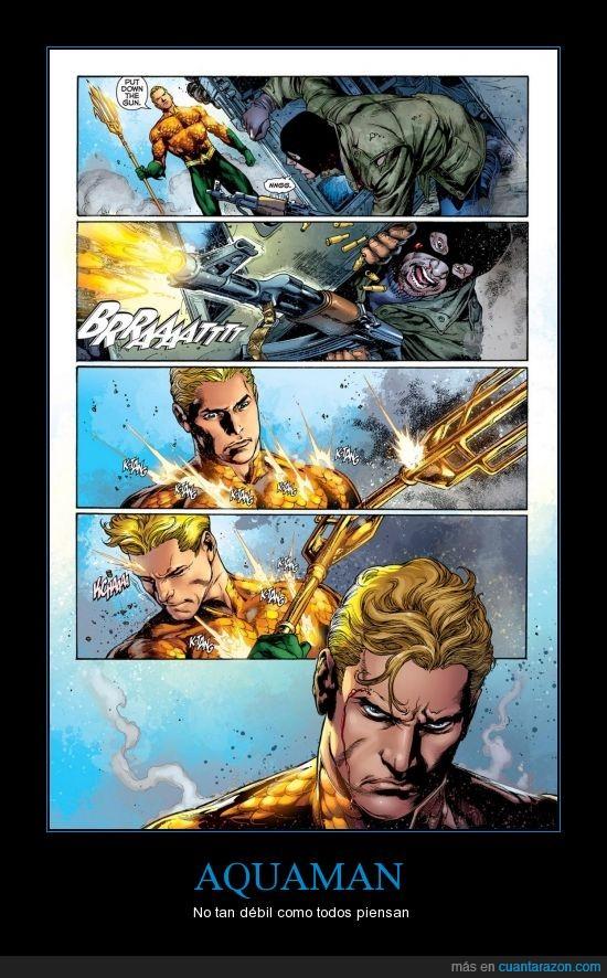 Aquaman,cara de,El al ver sus carteles en cuánta razón,subestimado
