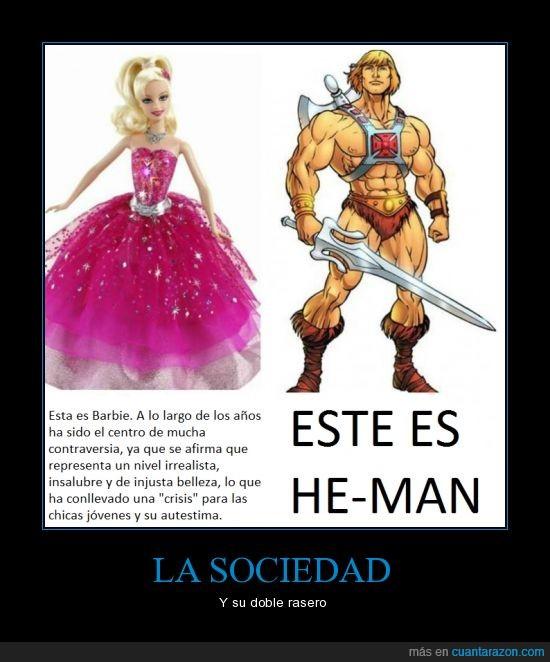 Barbie,Belleza,doble rasero,HE-MAN,Sociedad