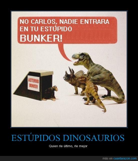 bunker,carlos,dinosaurios,estupidos,extinción,humor,meteorito,mono