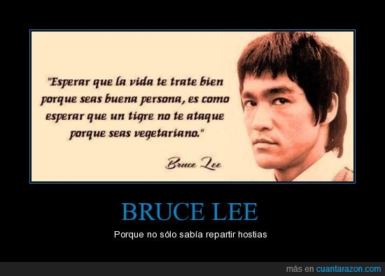 Bruce Lee,frase,verdad sobre la vida