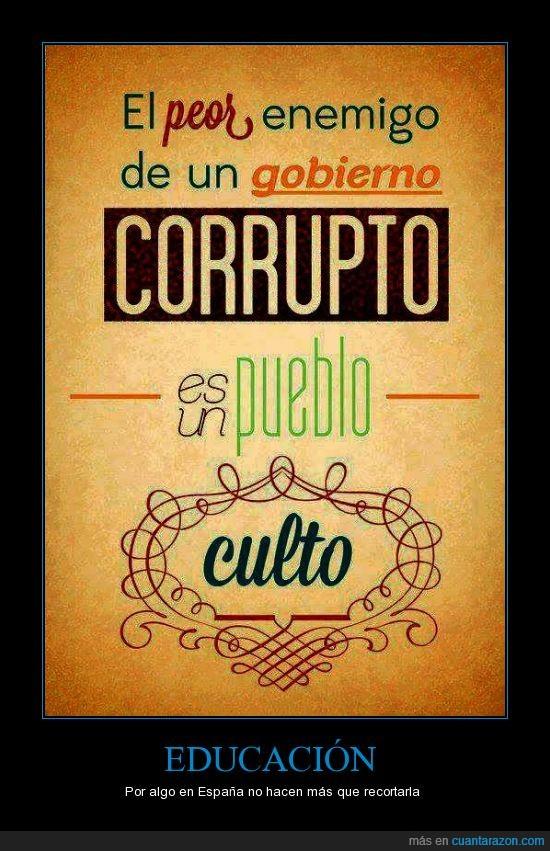 corrupcion,corrupto,culto,educacion,gobierno,opresion,opresor,politica,puebo