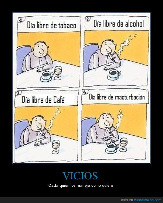alcohol,beber,dejar,fumar,tocar,vicios