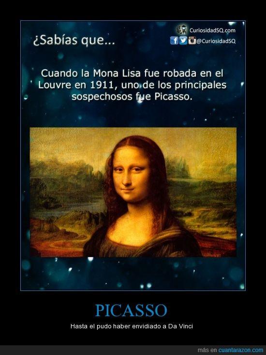 Da vinci,envidia,famoso,monalisa,Picasso,pintura,robar.