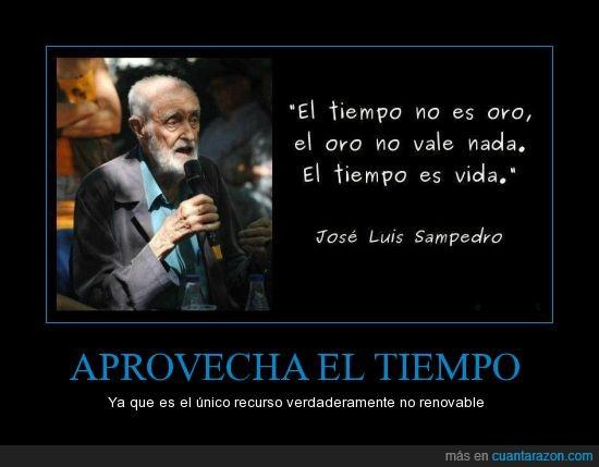 el oro no es nada,el tiempo,José Luis,no lo desperdicies.,valora tu tiempo