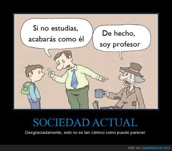 actual,colegio,educación,españa,estudiar,profesor,realidad,sociedad,soy licenciada para nada,triste,universidad,vagabundo