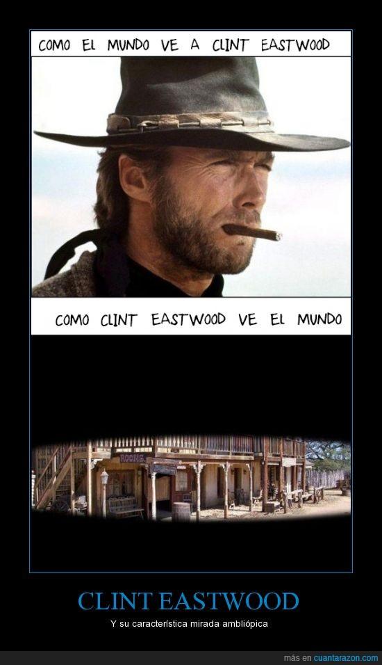 Ambliópico/a cuando hay una menor visión en los ojos,Clint Eastwood,mirada,ojos,vaquero,vision