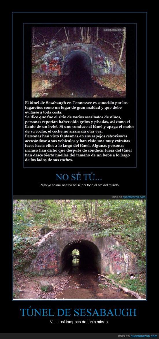 tampoco da tanto miedo,Tennessee,Túnel de sesabaugh