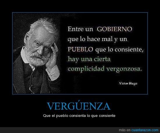 complicidad,consentir,consiente,gobierno,hay que cambiar,mal,pueblo,vergonzosa,vergonzoso