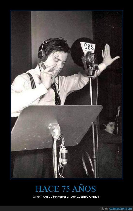 la guerra de los mundos,Orson Welles,radio,troll de los trolles,trolleaba cuando no era mainstream