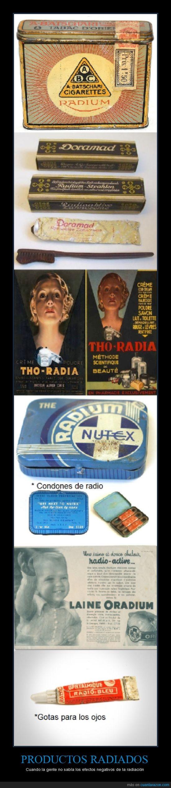 años 20 a 30,antaño,cepillo,cigarrillos,condones,crema,lana,ojos,pasta de dientes,productos,radiacion,radioactivo,tabaco