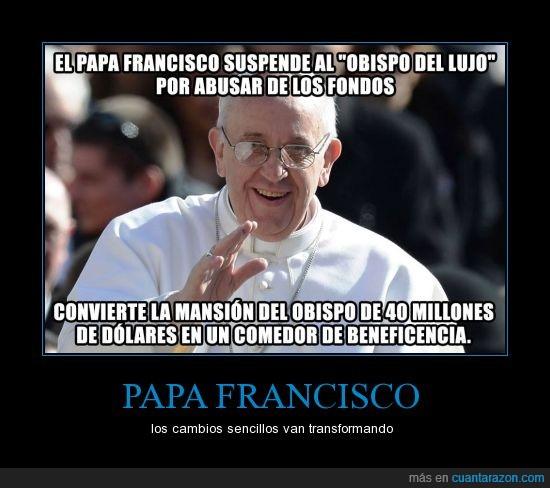 derrochador.,Francisco,mansion de 40 millones,obispo,Papa