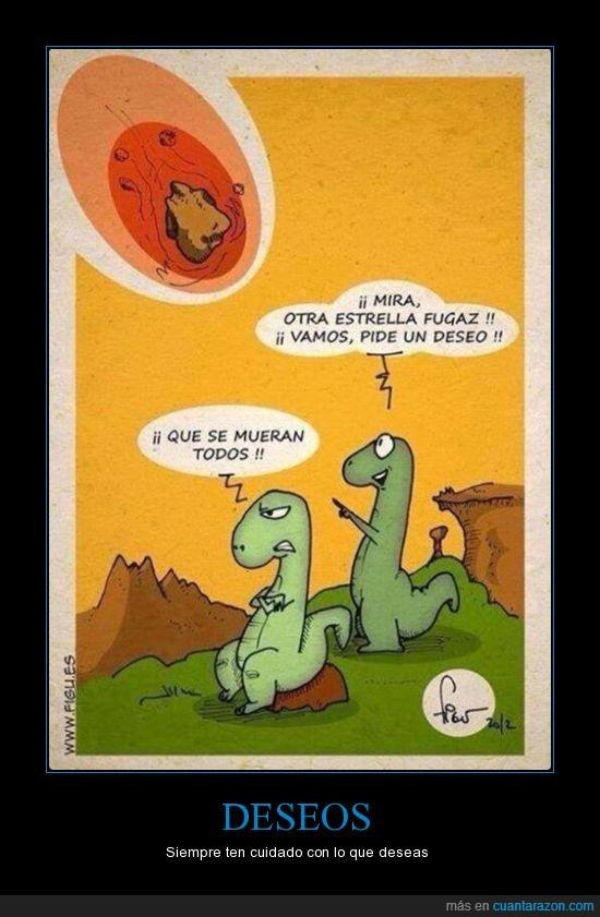 Dinosaurio,estrella fugaz,meteorito,morir,muerte,ojala