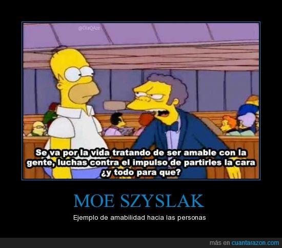 amable,impulso,Moe,partirles la cara,vida