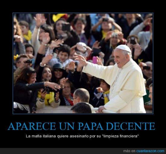 bad luck papa,bergoglio,brasilero brasilero que enojado se te ve,italia,mafia,papa,uno de los pocos papas decentes