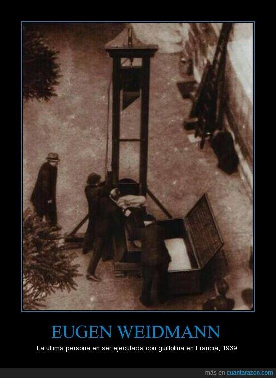 1939,ejecución,Eugen Weidmann,Francia,guillotina,morir,ultima persona en ser ejecutada con guillotina