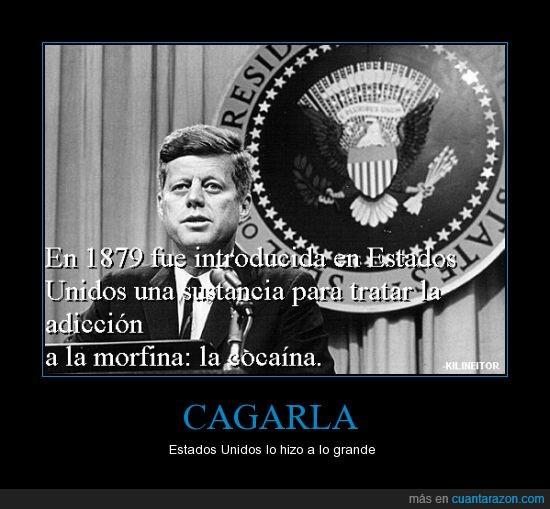 Adiccion,Cagarla,John F. Kennedy,Morfina