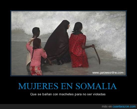 machetes,me dan vergüenza estas situaciones,somalia,violaciones