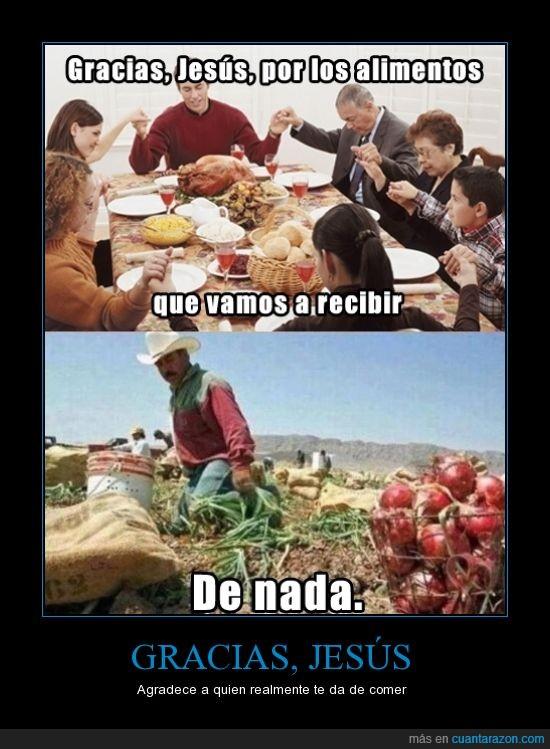 agricultor,alimentos,bendecir,campesino,comida,gracias,hipocresia,jesus,mesa,religion,señor