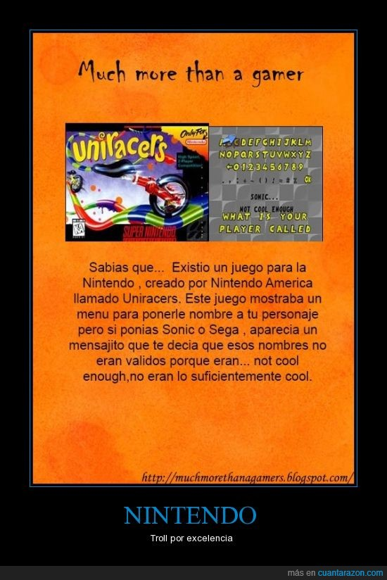 cool,Much more than a gamer,nintendo,nombre,not,not cool enough,sega,sonic,troll,uniracers