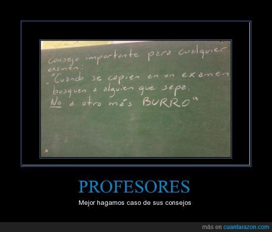 aula,burro,chancho,chuleta,clase,copiar,escribir,estudiar,examen,pizarra,profesores,recomendar,tiza,trampa,verdad