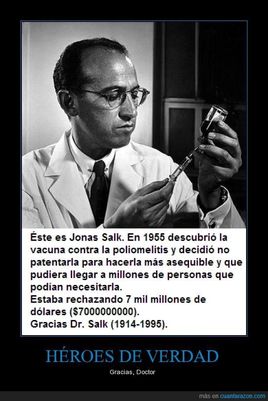 asequible,ayudar,dinero,doctor,esto es una persona y lo demás son tonterías,héroes,medicina,patentar