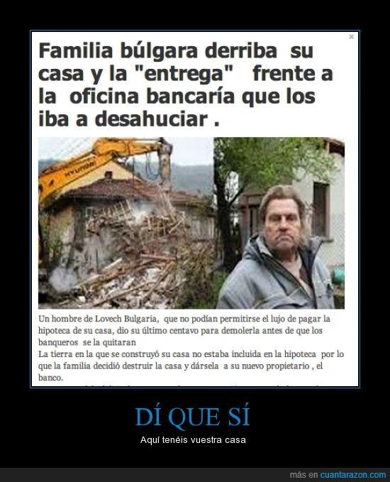 banco,casa,demolicion,derrumbar,entregar,familia,llorar,trolleo