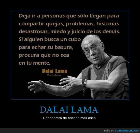 ayudar,basura,budismo,caso,cubo,dalai lama,felicidad,feliz,historia,mente,problema,queja