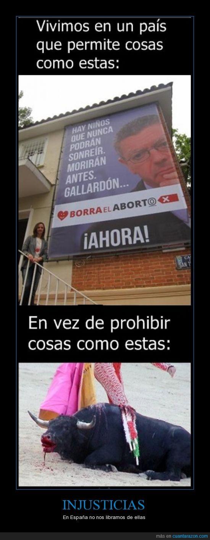 Aborto,gallardón,injusticia,leyes,matar,nueva ley,toros
