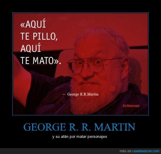 george martin,juego de tronos,libro,matar,personajes,reyes,serie
