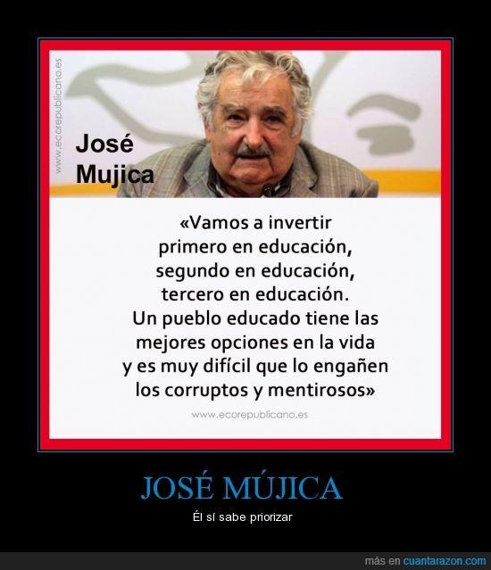 dificil,educacion,mujica,prioridad,pueblo,respeto,uruguay,vida