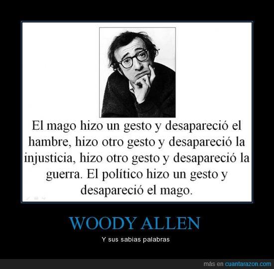 desaparecer,gesto,injusticia,Político,Sabias palabras,Woody Allen