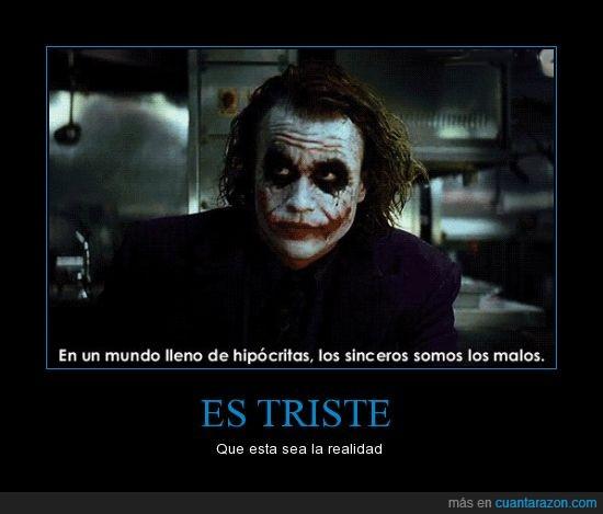 hipcritas,joker,malos,mundo,realidad,sinceros