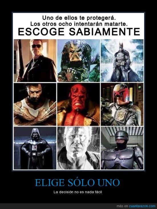 atacar,batman,darth vader,elegir,hellboy,lobezno,marv,predator,robocop,salvar,terminator,yo eligiría a GRR Martin