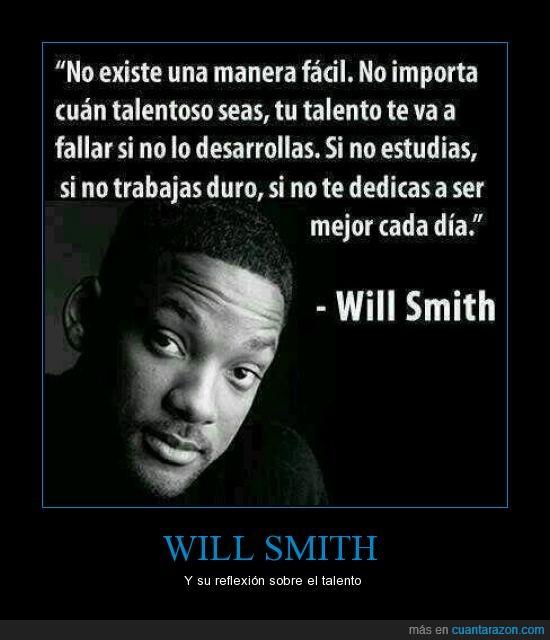 desarrollar,estudiar,grande,potencial,talento,trabajar,will smith