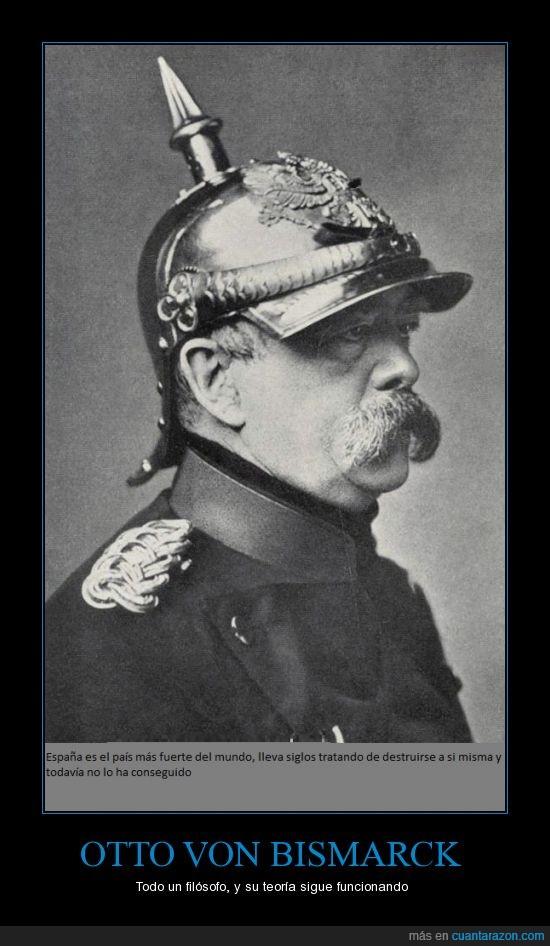 autodestruirse,españa,filosofo,Otto von Bismarck,pais,poderoso