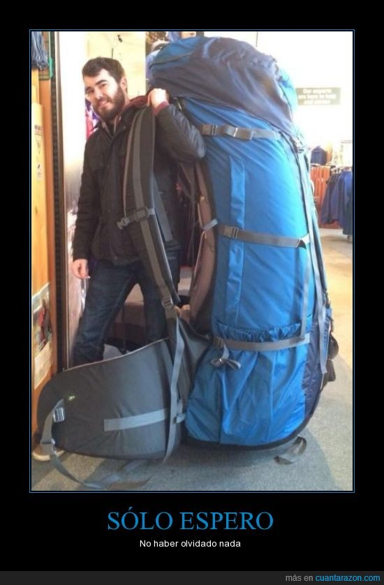 dentro,maleta extragrande,mochila,mochilero,viajar con todo lo de la casa