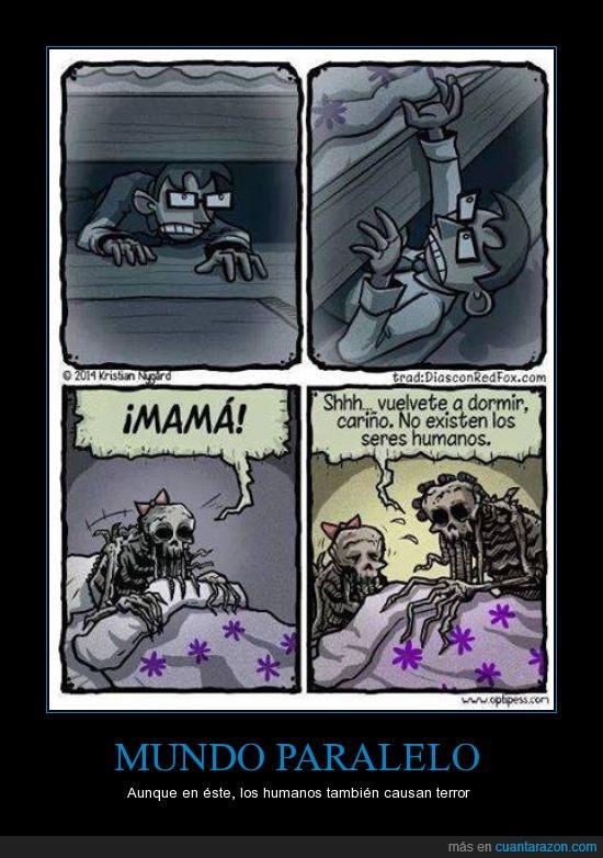 a mi tambien me daria miedo que un tipo este metido debajo de mi cama ._.,creepy,homano,mamá,monstruo,mundo paralelo,terror,venganza