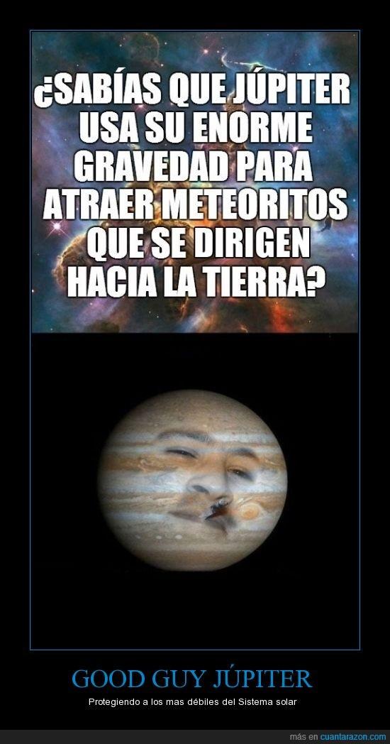 good guy greg,jupiter,meteoros,proteger,Tierra