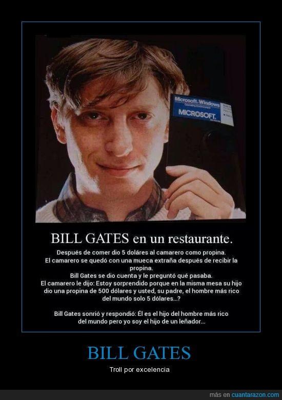 Cuánta Razón Bill Gates