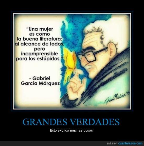 ahora lo entiendo todo...,frase,Gabriel García Márquez,gran,literatura,mujer