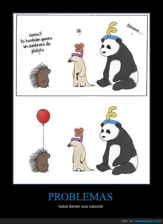 erizo,globos,oso hormiguero,panda,problemas