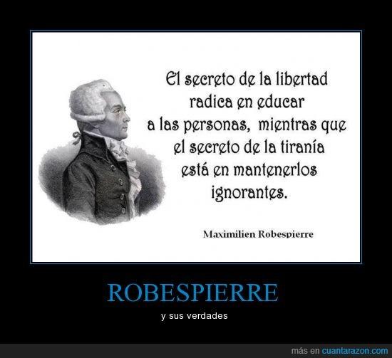 conocimiento,ignorante,libertad,maximilien,pueblo,robespierre,saber,secreto
