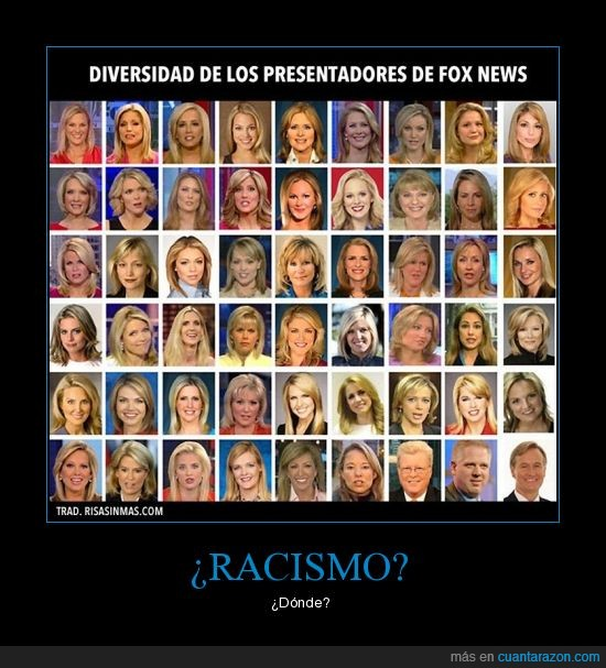 capitalismo,EEUU,fox,racismo,rubi@s tod@s,todos arios,yanquis