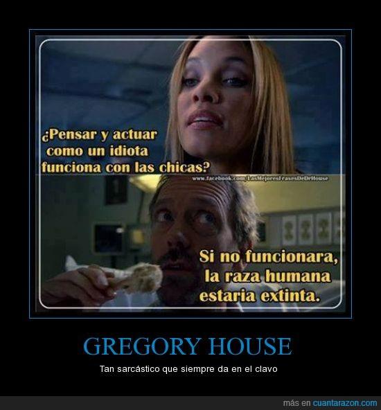 funcionar,Gregory House,House,idiota,mujeres,sarcástico