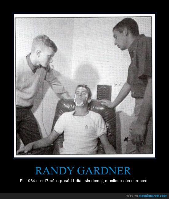 11 días,dormir,lo intento yo y caigo a las 24 h,no le pasó nada sin solución al final,randy gardner