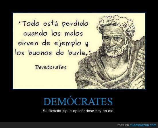 buenos,burla,demócrates,ejemplo,filosofia,filosofo,malos