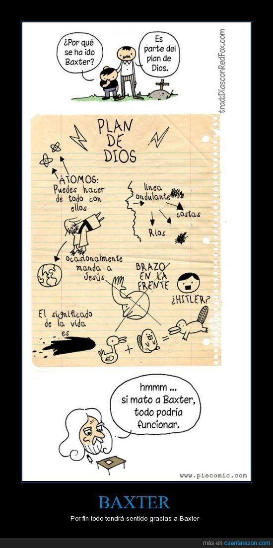 Baxter,Baxter era tan inocente,dios,eras tan joven,Hitler,Jesús,no se merecía ser parte del plan,perro,religión