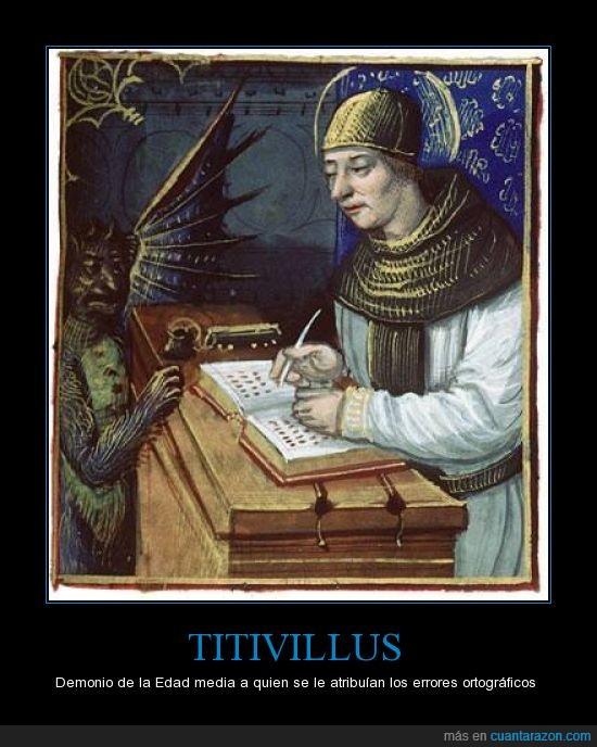 Demonios,Edad Media,error ortografico,N3sesIt0 uN ex0rciSmo,ortografia,titivillus